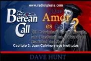 Capítulo 3 -¿Qué amor es éste?- Juan Calvino y sus Institutos